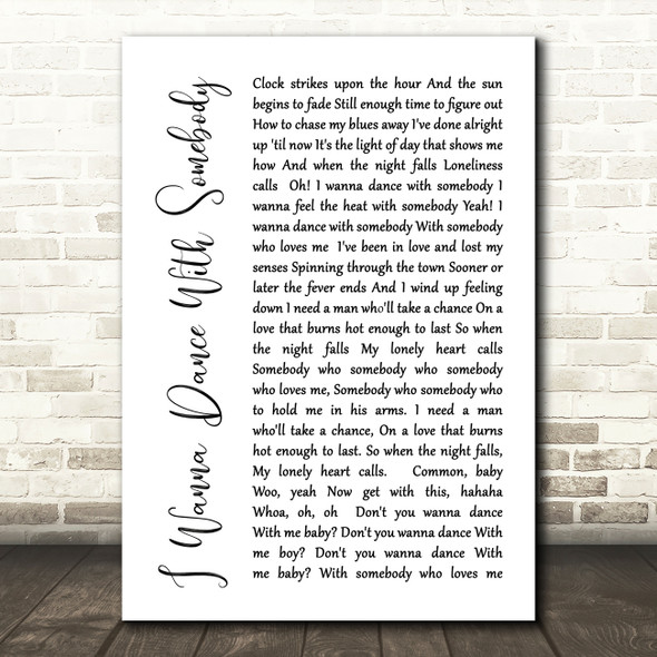 Whitney Houston I Wanna Dance With Somebody White Script Song Lyric Quote Print