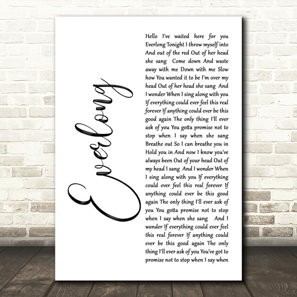 Foo Fighters Everlong White Script Song Lyric Quote Print
