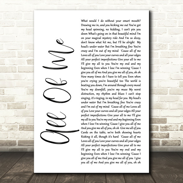 John Legend All Of Me White Script Song Lyric Quote Print