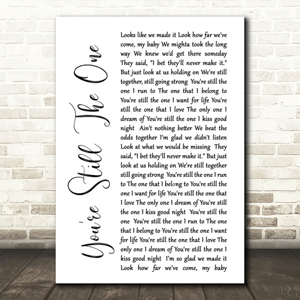 Shania Twain You're Still The One White Script Song Lyric Quote Print