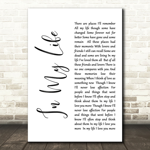 The Beatles Life In My Life White Script Song Lyric Quote Print
