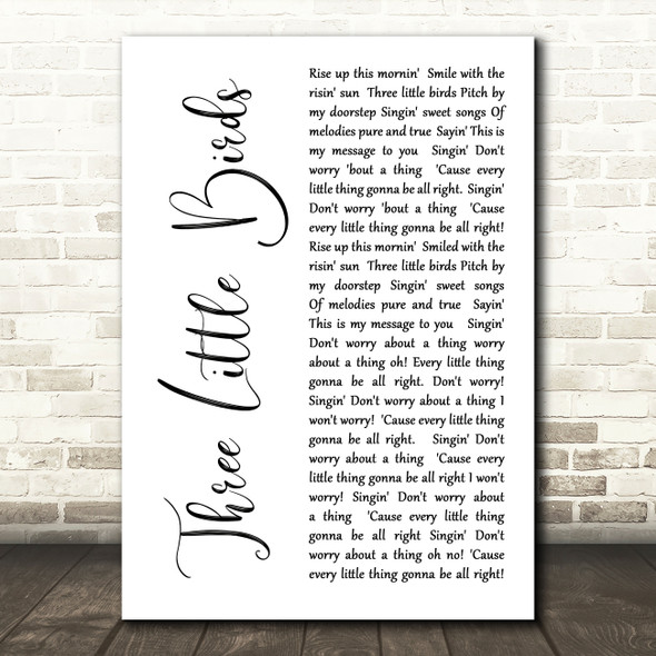 Bob Marley Three Little Birds White Script Song Lyric Quote Print