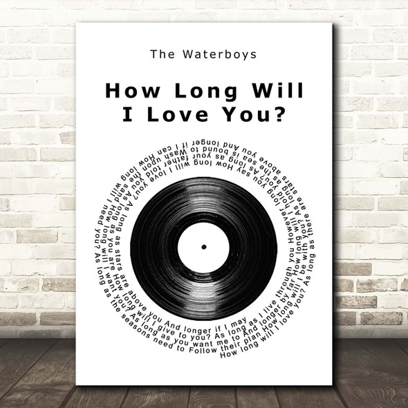 The Waterboys How Long Will I Love You Vinyl Record Song Lyric Print