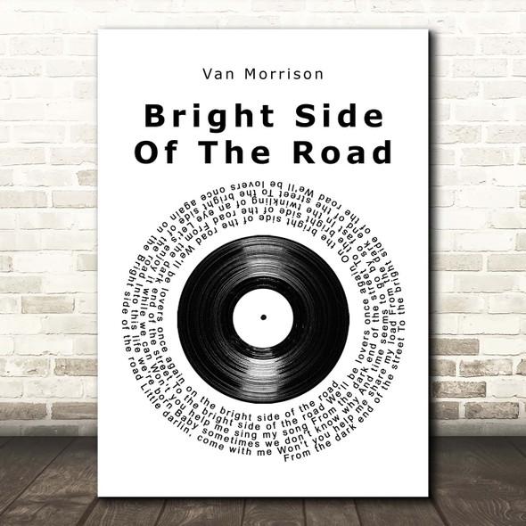 Van Morrison Bright Side Of The Road Vinyl Record Song Lyric Print