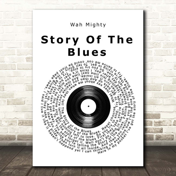 Wah Mighty Story Of The Blues Vinyl Record Song Lyric Print
