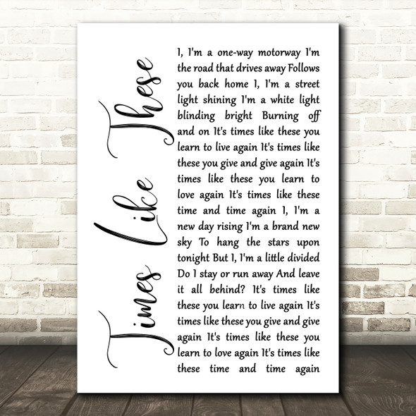 Foo Fighters Times Like These White Script Song Lyric Quote Print