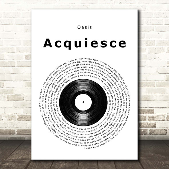 Oasis Acquiesce Vinyl Record Song Lyric Print