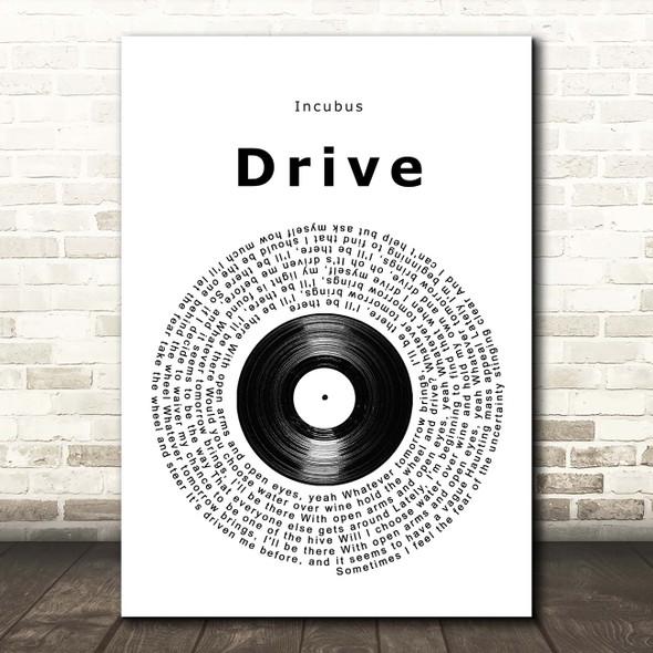 Incubus Drive Vinyl Record Song Lyric Print