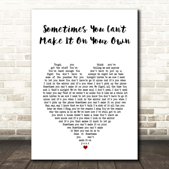 U2 Sometimes You Can't Make It On Your Own White Heart Song Lyric Print