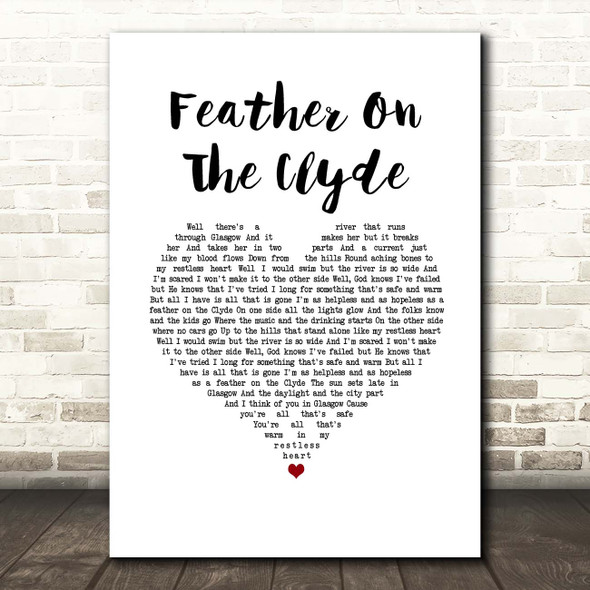 Passenger Feather On The Clyde White Heart Song Lyric Print