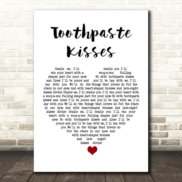 The Maccabees Toothpaste Kisses White Heart Song Lyric Print