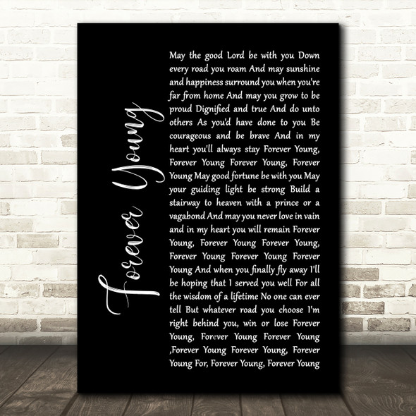 Rod Stewart Forever Young Black Script Song Lyric Quote Print