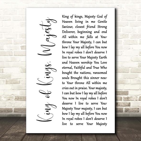 Jarrod Cooper King of Kings, Majesty White Script Song Lyric Print