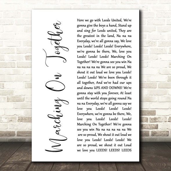 Leeds United AFC Marching On Together White Script Song Lyric Print
