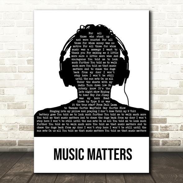 Faithless Music Matters Black & White Man Headphones Song Lyric Music Art Print