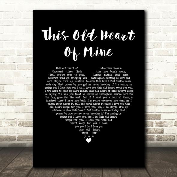 Rod Stewart This Old Heart Of Mine Black Heart Song Lyric Music Art Print