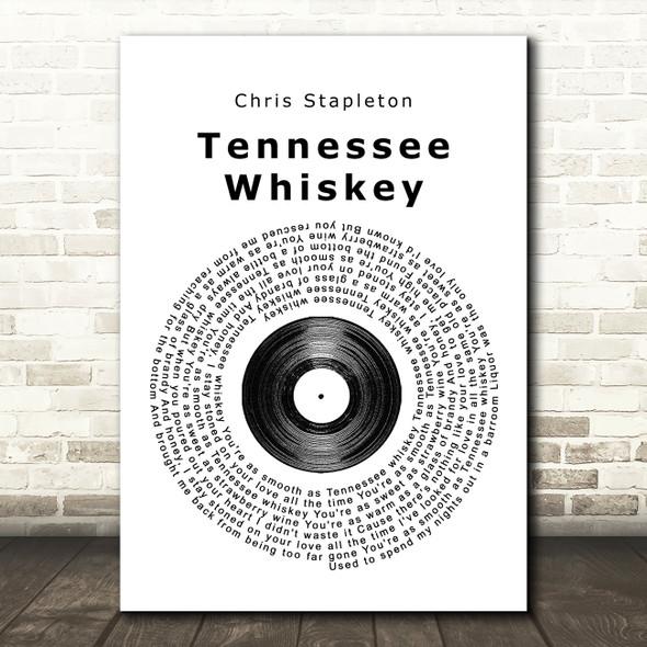 Chris Stapleton Tennessee Whiskey Vinyl Record Song Lyric Quote Print