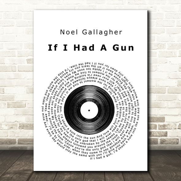 Noel Gallagher If I Had A Gun Vinyl Record Song Lyric Quote Print