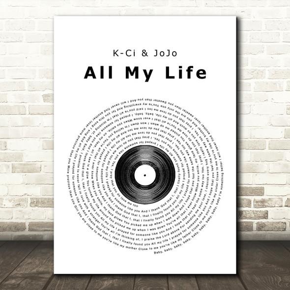 K-Ci & JoJo All My Life Vinyl Record Song Lyric Quote Print