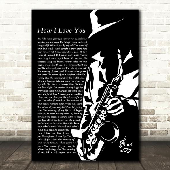 Engelbert Humperdinck How I Love You Black & White Saxophone Player Song Lyric Music Art Print