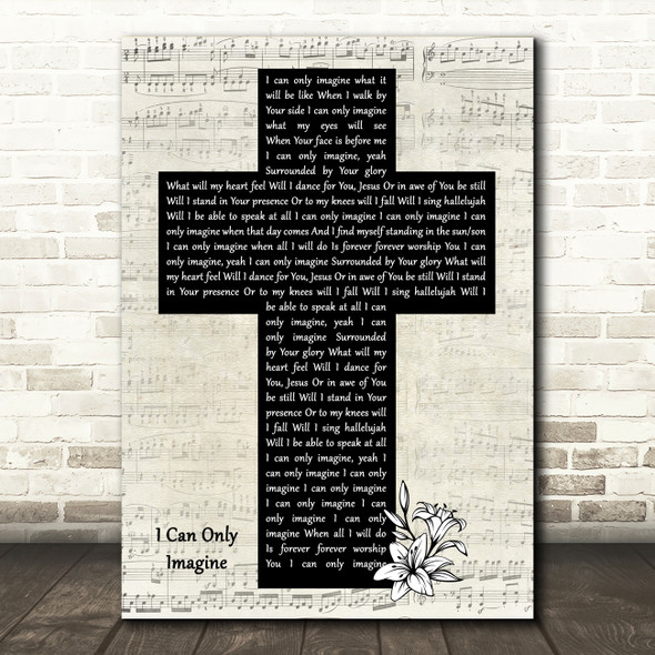 MercyMe I Can Only Imagine Music Script Christian Memorial Cross Song Lyric Music Art Print