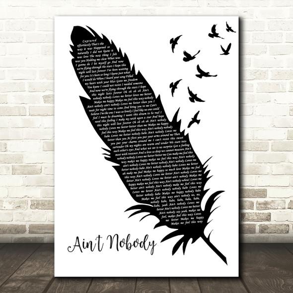 Chaka Khan Ain't Nobody Black & White Feather & Birds Song Lyric Art Print