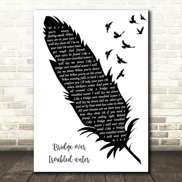 Simon & Garfunkel Bridge Over Troubled Water Black & White Feather & Birds Song Lyric Art Print