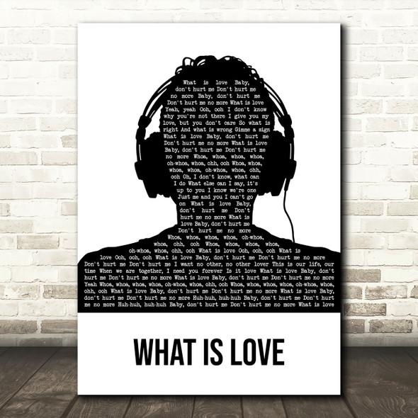 Haddaway What Is Love Black & White Man Headphones Song Lyric Art Print