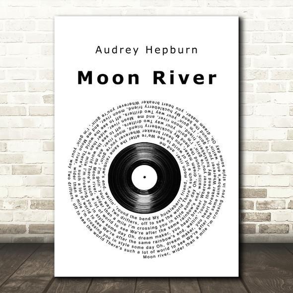 Audrey Hepburn Moon River Vinyl Record Song Lyric Art Print