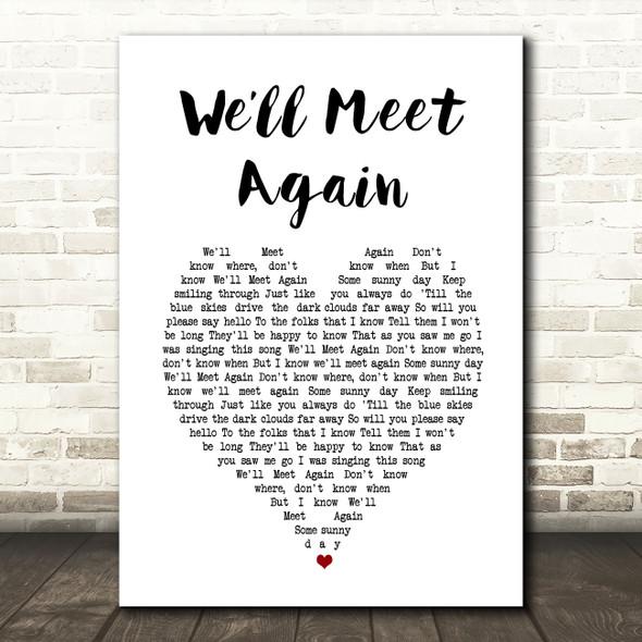 Vera Lynn We'll Meet Again White Heart Song Lyric Art Print
