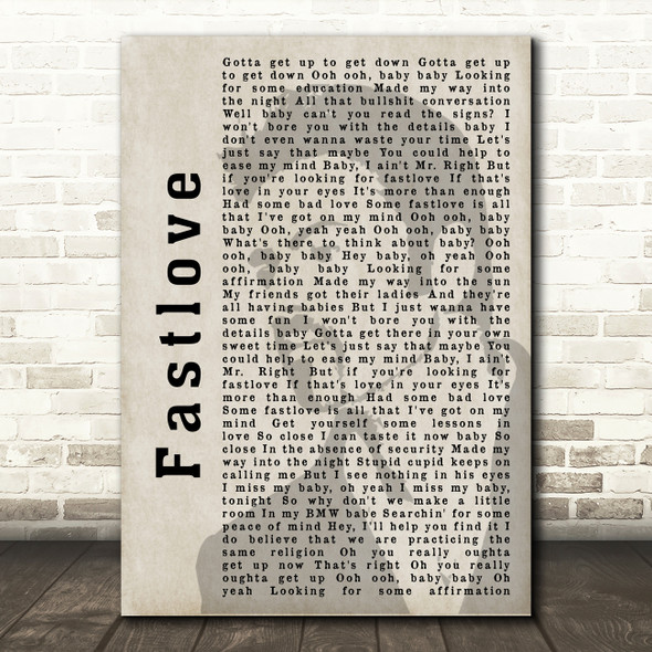George Michael Fastlove Shadow Song Lyric Quote Print