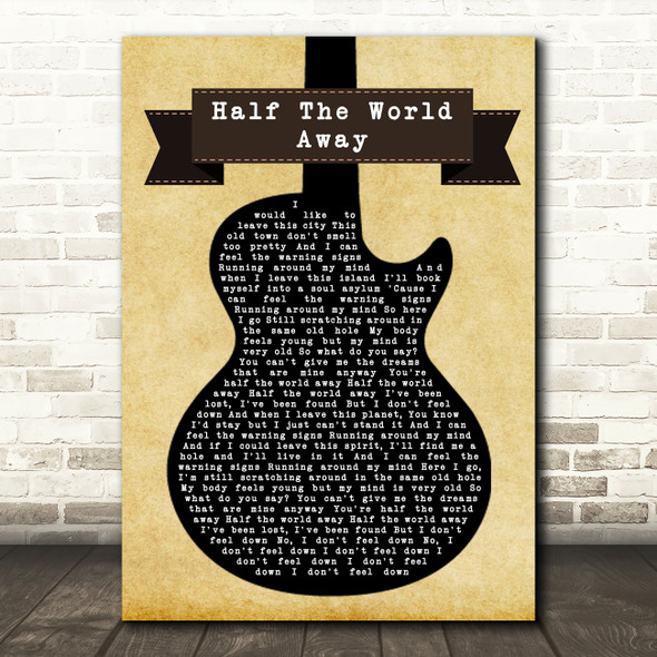 Oasis Half The World Away Black Guitar Song Lyric Quote Print