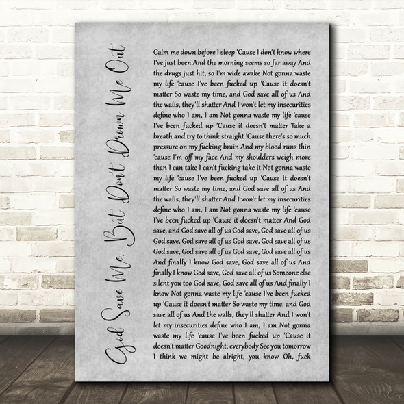 YUNGBLUD God Save Me, But Don't Drown Me Out Grey Rustic Script Song Lyric Art Print