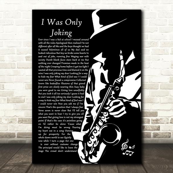 Rod Stewart I Was Only Joking Black & White Saxophone Player Song Lyric Art Print
