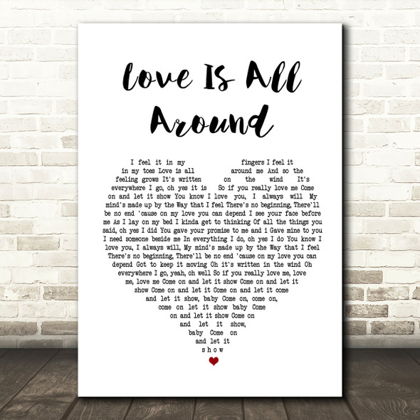 Wet Wet Wet Love Is All Around Heart Song Lyric Quote Print