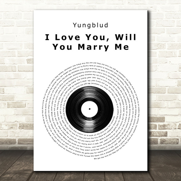 Yungblud I Love You, Will You Marry Me Vinyl Record Song Lyric Art Print