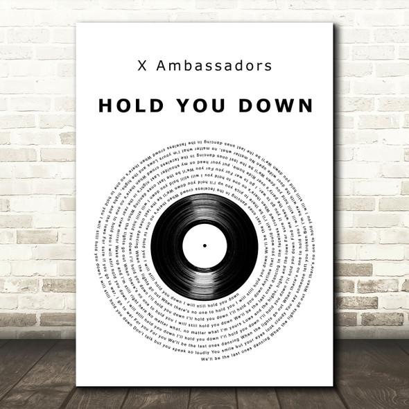 X Ambassadors HOLD YOU DOWN Vinyl Record Decorative Wall Art Gift Song Lyric Print
