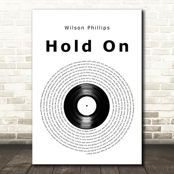 Wilson Phillips Hold On Vinyl Record Decorative Wall Art Gift Song Lyric Print