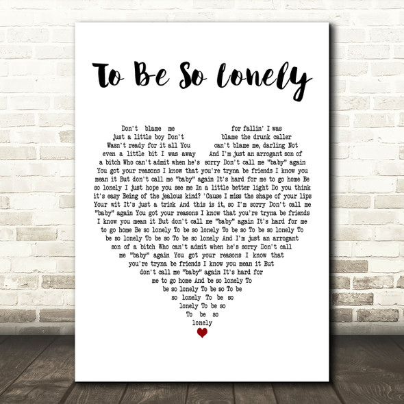 Harry Styles To Be So Lonely White Heart Decorative Wall Art Gift Song Lyric Print