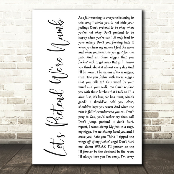 XXXTENTACION Let's Pretend We're Numb White Script Decorative Wall Art Gift Song Lyric Print