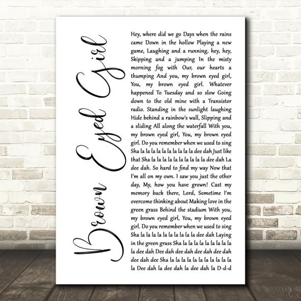 Van Morrison Brown Eyed Girl White Script Decorative Wall Art Gift Song Lyric Print