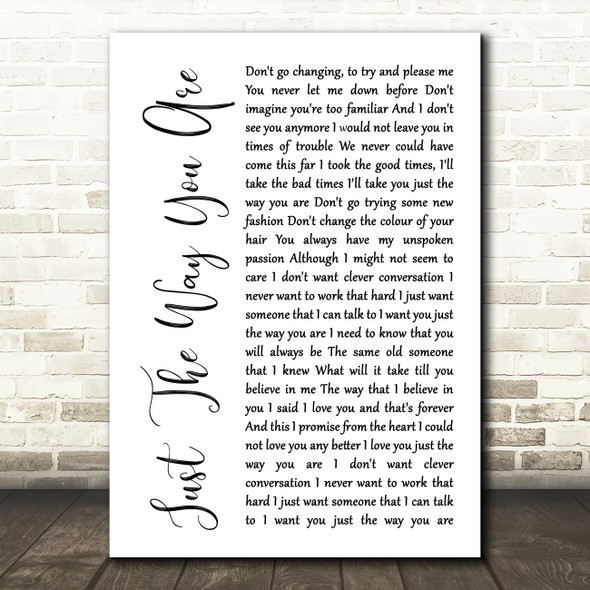 Billy Joel Just The Way You Are White Script Song Lyric Quote Print