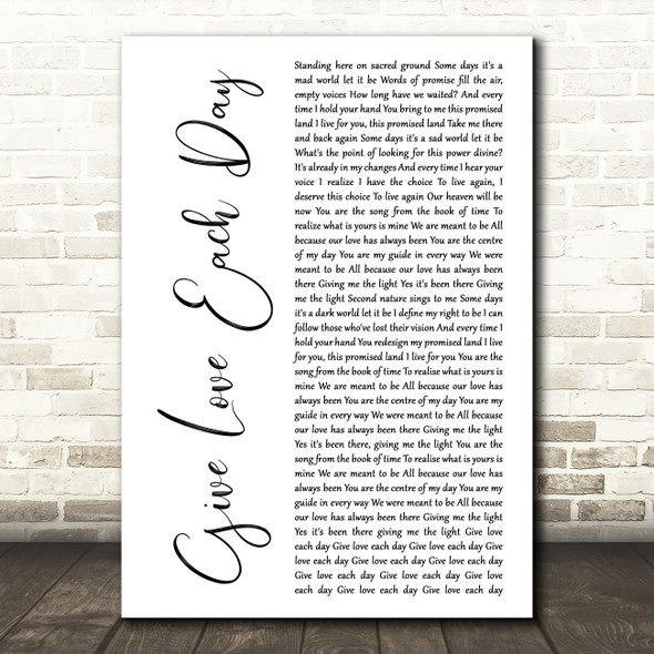 Yes Give Love Each Day White Script Decorative Wall Art Gift Song Lyric Print