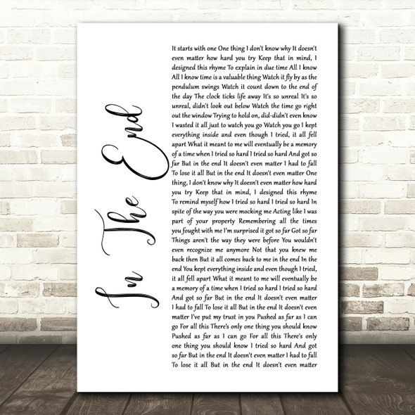 Linkin Park In The End White Script Song Lyric Quote Print