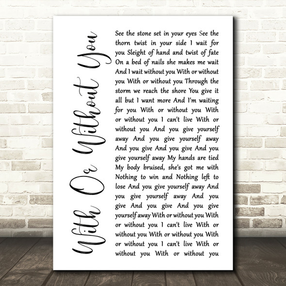 U2 With Or Without You White Script Song Lyric Quote Print