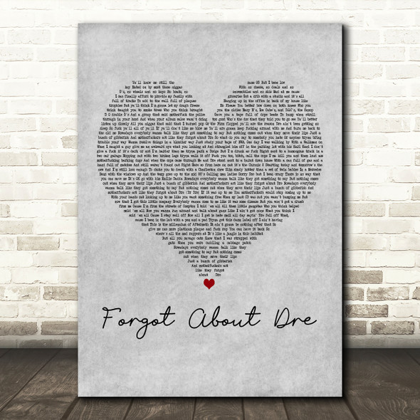 Dr. Dre feat. Eminem Forgot About Dre Grey Heart Decorative Wall Art Gift Song Lyric Print