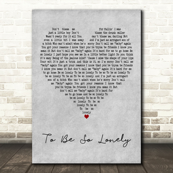 Harry Styles To Be So Lonely Grey Heart Decorative Wall Art Gift Song Lyric Print