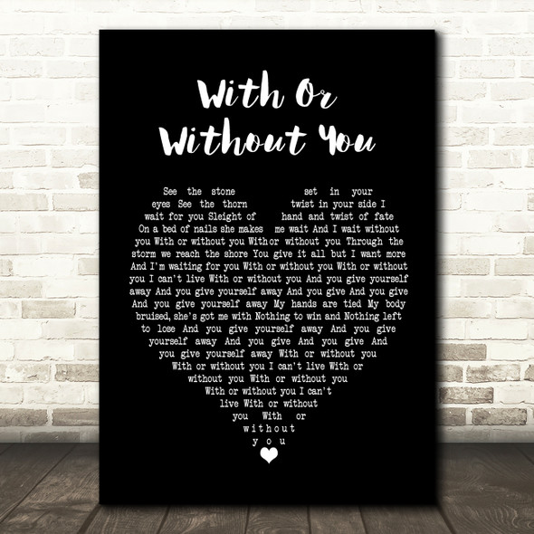 U2 With Or Without You Black Heart Song Lyric Quote Print