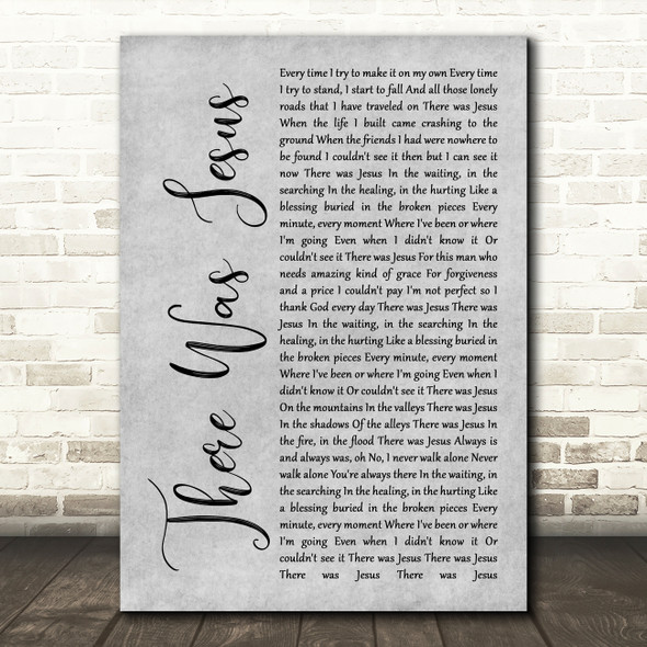 Zach Williams feat. Dolly Parton There Was Jesus Grey Rustic Script Wall Art Gift Song Lyric Print