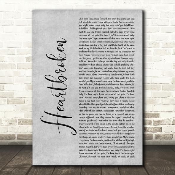 Yungeen Ace Heartbroken Grey Rustic Script Decorative Wall Art Gift Song Lyric Print